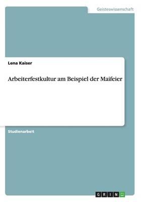 Arbeiterfestkultur Am Beispiel Der Maifeier (Paperback)