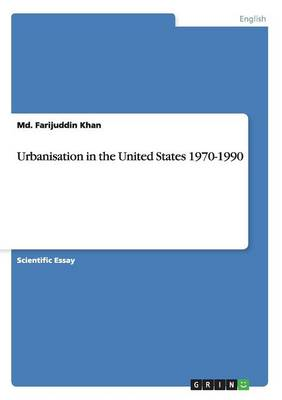 Urbanisation in the United States 1970-1990 (Paperback)