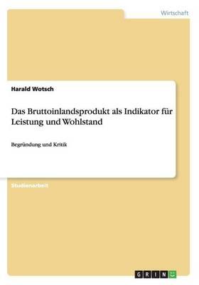 Das Bruttoinlandsprodukt ALS Indikator Fur Leistung Und Wohlstand (Paperback)