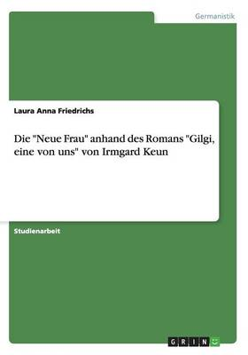 Die Neue Frau Anhand Des Romans Gilgi (Paperback)