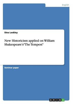 New Historicism Applied on William Shakespeare'sthe Tempest (Paperback)
