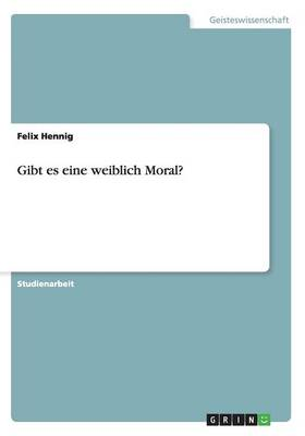 Gibt Es Eine Weiblich Moral? (Paperback)