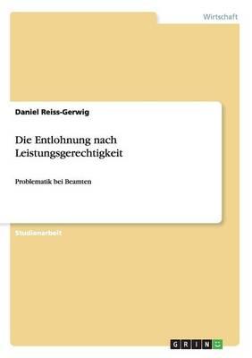 Die Entlohnung Nach Leistungsgerechtigkeit (Paperback)
