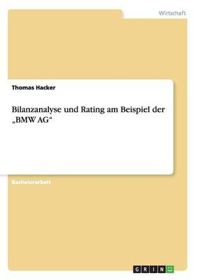 """Bilanzanalyse Und Rating Am Beispiel Der """"Bmw AG (Paperback)"""