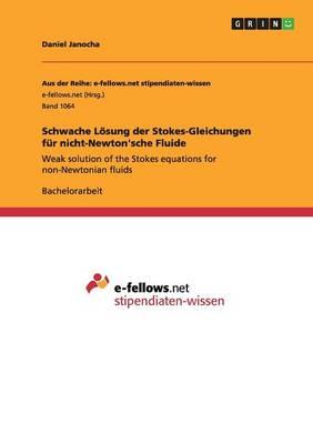 Schwache Loesung Der Stokes-Gleichungen Fur Nicht-Newton'sche Fluide (Paperback)