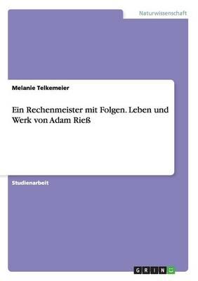 Ein Rechenmeister Mit Folgen. Leben Und Werk Von Adam Rie (Paperback)