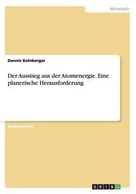 Der Ausstieg Aus Der Atomenergie (Paperback)