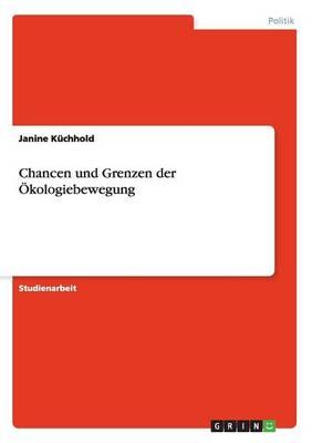 Chancen Und Grenzen Der Okologiebewegung (Paperback)