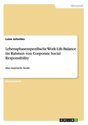 Lebensphasenspezifische Work-Life-Balance Im Rahmen Von Corporate Social Responsibility (Paperback)