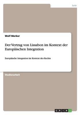 Der Vertrag Von Lissabon Im Kontext Der Europ ischen Integration (Paperback)