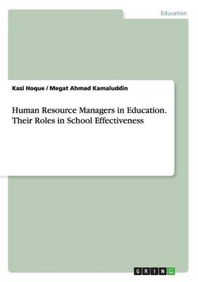 Human Resource Managers in Education. Their Roles in School Effectiveness (Paperback)