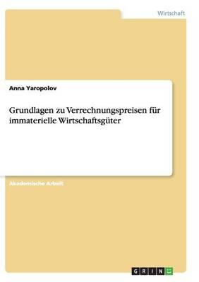 Grundlagen Zu Verrechnungspreisen Fur Immaterielle Wirtschaftsguter (Paperback)