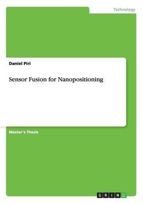 Sensor Fusion for Nanopositioning (Paperback)