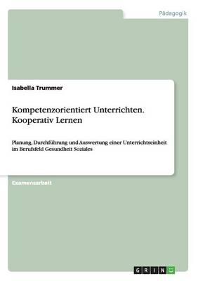 Kompetenzorientiert Unterrichten. Kooperativ Lernen (Paperback)