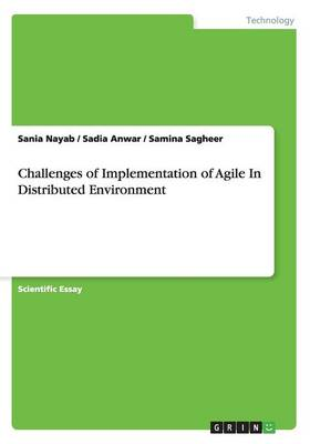 Challenges of Implementation of Agile In Distributed Environment (Paperback)