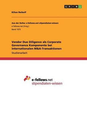 Vendor Due Diligence ALS Corporate Governance Komponente Bei Internationalen M&A-Transaktionen (Paperback)