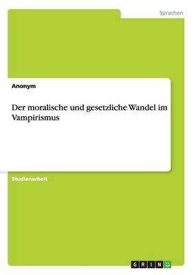 Der Moralische Und Gesetzliche Wandel Im Vampirismus (Paperback)