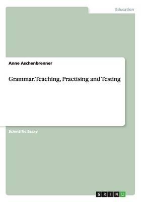 Grammar. Teaching, Practising and Testing (Paperback)