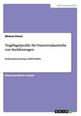 Tragflugelprofile fur Transversalantriebe von Seefahrzeugen (Paperback)
