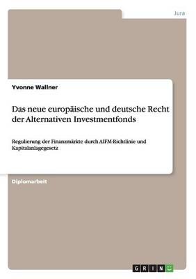 Das Neue Europ ische Und Deutsche Recht Der Alternativen Investmentfonds (Paperback)
