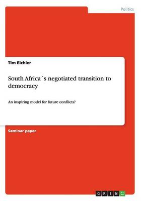 South Africas negotiated transition to democracy (Paperback)