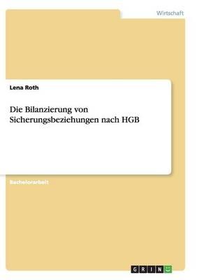 Die Bilanzierung Von Sicherungsbeziehungen Nach Hgb (Paperback)