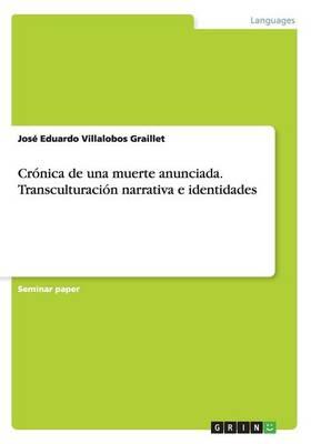 Cronica de Una Muerte Anunciada. Transculturacion Narrativa E Identidades (Paperback)
