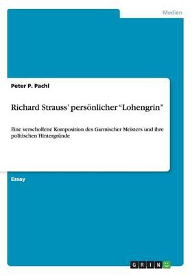 """Richard Strauss' Personlicher """"Lohengrin"""" (Paperback)"""