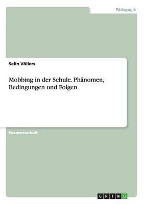 Mobbing in Der Schule. Phanomen, Bedingungen Und Folgen (Paperback)
