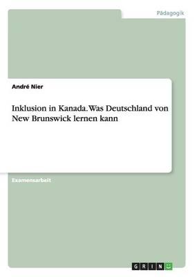 Inklusion in Kanada. Was Deutschland Von New Brunswick Lernen Kann (Paperback)