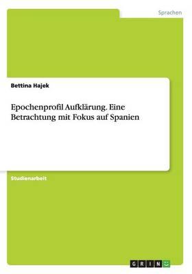 Epochenprofil Aufklarung. Eine Betrachtung Mit Fokus Auf Spanien (Paperback)