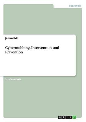 Cybermobbing. Intervention Und Pravention (Paperback)