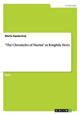 """""""the Chronicles of Narnia"""" as Knightly Story (Paperback)"""