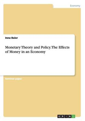 Monetary Theory and Policy. the Effects of Money in an Economy (Paperback)