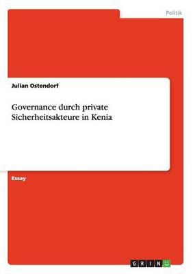 Governance Durch Private Sicherheitsakteure in Kenia (Paperback)