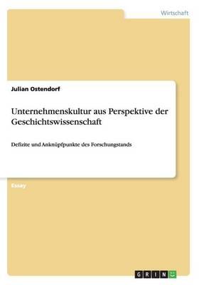 Unternehmenskultur Aus Perspektive Der Geschichtswissenschaft (Paperback)