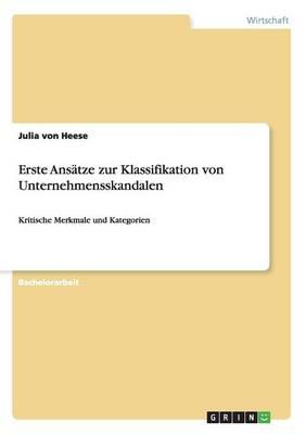 Erste Ansatze Zur Klassifikation Von Unternehmensskandalen (Paperback)