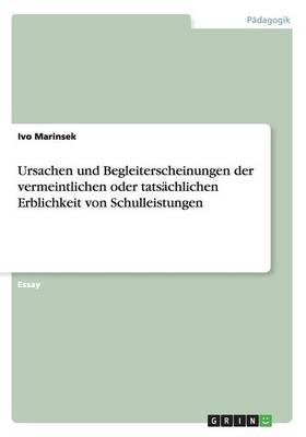 Ursachen Und Begleiterscheinungen Der Vermeintlichen Oder Tatsachlichen Erblichkeit Von Schulleistungen (Paperback)