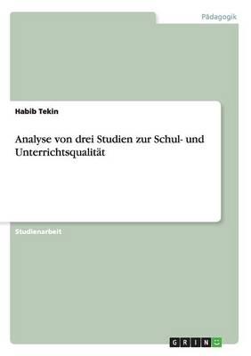 Analyse Von Drei Studien Zur Schul- Und Unterrichtsqualitat (Paperback)
