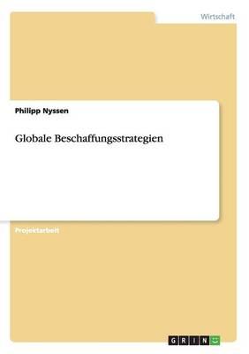 Risiken, Chancen Und Prozesse Der Globalen Beschaffungsstrategien (Paperback)