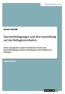 Internetbefragungen Und Ihre Auswirkung Auf Das Befragtenverhalten (Paperback)