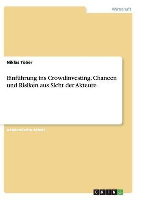 Einfuhrung Ins Crowdinvesting. Chancen Und Risiken Aus Sicht Der Akteure (Paperback)