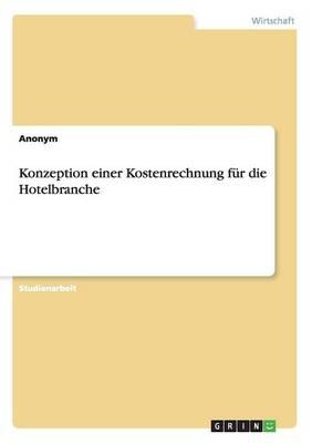 Konzeption Einer Kostenrechnung F r Die Hotelbranche (Paperback)