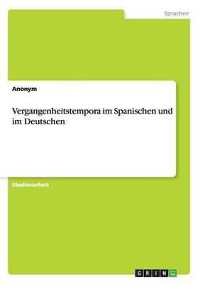 Vergangenheitstempora Im Spanischen Und Im Deutschen (Paperback)