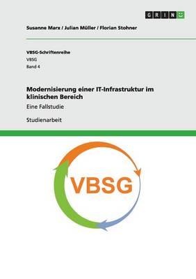 Modernisierung Einer It-Infrastruktur Im Klinischen Bereich (Paperback)