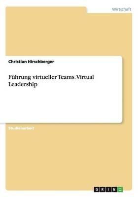 Fuhrung Virtueller Teams. Virtual Leadership (Paperback)