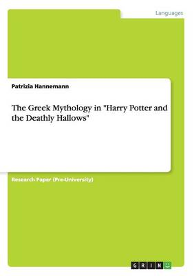 The Greek Mythology in Harry Potter and the Deathly Hallows (Paperback)