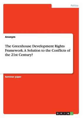 The Greenhouse Development Rights Framework. a Solution to the Conflicts of the 21st Century? (Paperback)