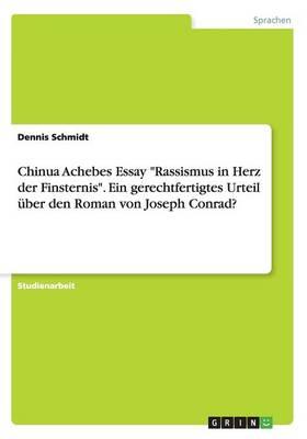 """Chinua Achebes Essay """"Rassismus in Herz Der Finsternis."""" Ein Gerechtfertigtes Urteil Uber Den Roman Von Joseph Conrad? (Paperback)"""