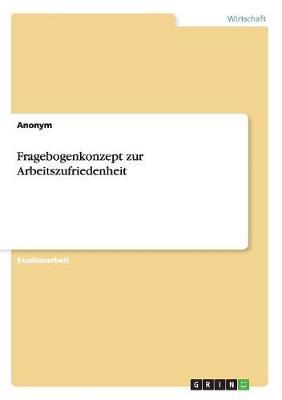Fragebogenkonzept Zur Arbeitszufriedenheit (Paperback)